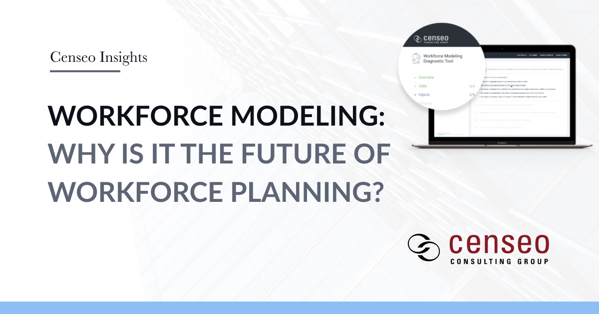 Why is Workforce Modeling the Future of Workforce Planning? - Censeo
